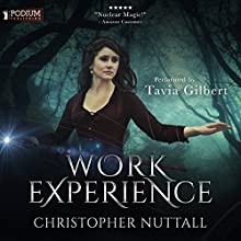Work Experience: Schooled in Magic, Book 4 Audiobook by Christopher G. Nuttall Narrated by Tavia Gilbert