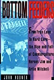 img - for Bottom Feeders: From Free Love To Hard Core - The Rise And Fall Of Jim And Arti book / textbook / text book