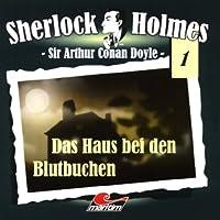 Das Haus bei den Blutbuchen (Sherlock Holmes 1) Hörbuch