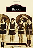 img - for Biloxi (Images of America) (Images of America (Arcadia Publishing)) book / textbook / text book
