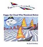 [ Foggy, the Cloud Who Wandered Below[ FOGGY, THE CLOUD WHO WANDERED BELOW ] By Rodney, Jack ( Author )Jul-01-2008 Paperback