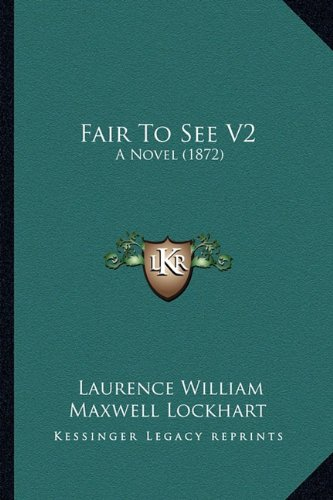 Fair to See V2: A Novel (1872)