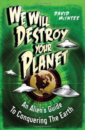 We Will Destroy Your Planet: An Alien'S Guide To Conquering The Earth (Dark)