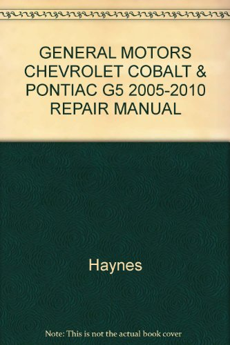 general-motors-chevrolet-cobalt-pontiac-g5-2005-2010-repair-manual