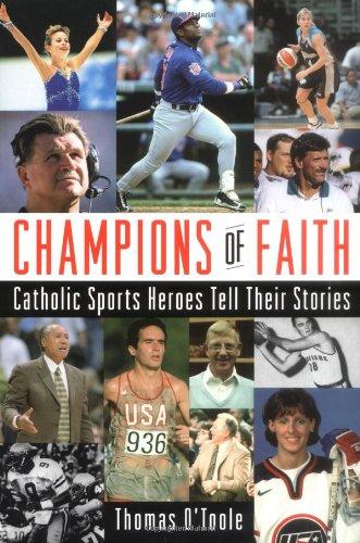 Champions de la foi : héros de sport catholique racontent leurs histoires