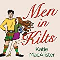 Men in Kilts (       UNABRIDGED) by Katie MacAlister Narrated by Cassandra Campbell