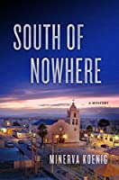 South of Nowhere: A Mystery