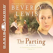 The Parting: The Courtship of Nellie Fisher Audiobook by Beverly Lewis Narrated by Aimee Lilly