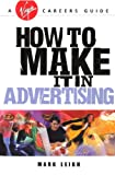 Mark Leigh How To Make It In Advertising