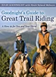 Search : Goodnight's Guide to Great Trail Riding: A How-to for You and Your Horse