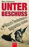 Image of Unter Beschuss: Warum Deutschland in Afghanistan scheitert