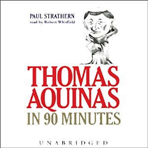 Thomas Aquinas in 90 Minutes | [Paul Strathern]