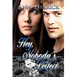 Hey, Nobody's Perfect (Books We Love young adult romance) ~ Ann Herrick