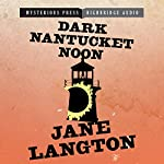 Dark Nantucket Noon: A Homer Kelly Mystery, Book 2 (       UNABRIDGED) by Jane Langton Narrated by Derek Perkins