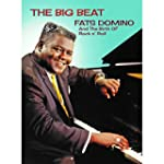 The Big Beat: Fats Domino and the Bir...