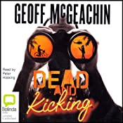 Dead and Kicking | [Geoffrey McGeachin]