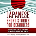 Japanese: Short Stories for Beginners: 9 Captivating Short Stories to Learn Japanese and Expand Your Vocabulary While Having Fun Audiobook by  The Language Academy, Hiromi Zeid Narrated by Satoko Smith