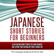 Japanese: Short Stories for Beginners: 9 Captivating Short Stories to Learn Japanese and Expand Your Vocabulary While Having Fun | Livre audio Auteur(s) :  The Language Academy, Hiromi Zeid Narrateur(s) : Satoko Smith