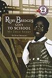 Ruby Bridges Goes to School (Scholastic Reader - Level 2 (Quality)) (1606866273) by Bridges, Ruby