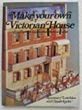 img - for Make Your Own Victorian House book / textbook / text book