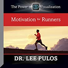 Motivation for Runners  by Dr. Lee Pulos Narrated by Dr. Lee Pulos
