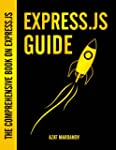Express.js Guide: The Comprehensive B...