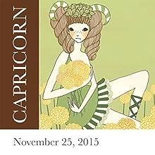 Capricorn: November 25, 2015  by Tali Edut, Ophira Edut Narrated by Lesa Wilson