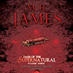Tales from the Supernatural: Volume 3 | M. R. James