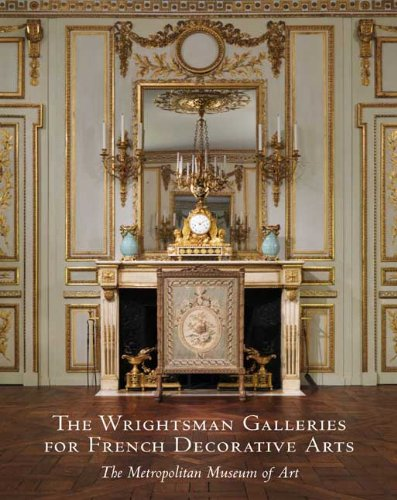 The Wrightsman Galleries for French Decorative Arts, The Metropolitan Museum of Art