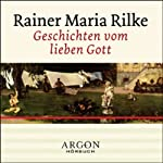 Geschichten vom lieben Gott | Rainer Maria Rilke