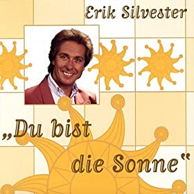 du bist die sonne erik silvester musica digitale. Black Bedroom Furniture Sets. Home Design Ideas