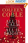 All Is Calm, All Is Bright: A Colleen...