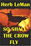 img - for SO SHALL THE CROW FLY book / textbook / text book