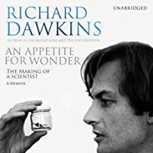 An Appetite for Wonder (       UNABRIDGED) by Richard Dawkins Narrated by Richard Dawkins, Lalla Ward