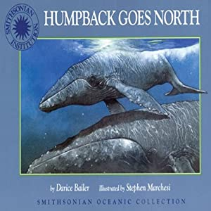 Humpback Goes North: A Smithsonian Oceanic Collection Book (Mini Book) | [Darice Bailer]