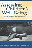img - for Assessing Children's Well-Being: A Handbook of Measures by Sylvie Naar-King (2003-08-01) book / textbook / text book