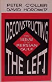 Deconstructing the Left: From Vietnam to the Clinton Era (0819183156) by Collier, Peter