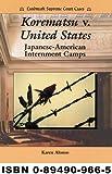 Korematsu V. United States: Japanese-American Internment Camps (Landmark Supreme Court Cases)