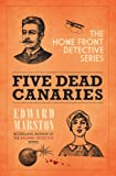 Five Dead Canaries (Home Front Detective Series) (074901332X) by Marston, Edward
