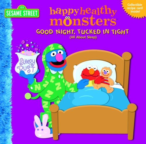 Good Night, Tucked in Tight (All About Sleep) (Happy Healthy Monsters)