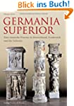 Germania Superior: Eine rmische Prov...