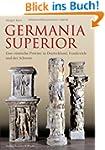 Germania Superior: Eine r�mische Prov...