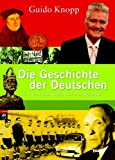 Die Geschichte der Deutschen: Von Karl dem Großen bis zum Mauerfall