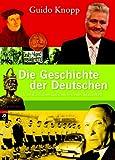 Guido Knopp Die Geschichte der Deutschen: Von Karl dem Großen bis zum Mauerfall