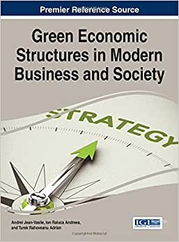 Green Economic Structures In Modern Business And Society (Advances In Finance, Accounting, And Economics)