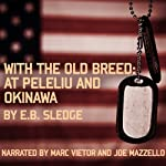 With the Old Breed: At Peleliu and Okinawa | E. B. Sledge