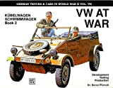 img - for VW at War: Kubelwagen, Schwimmwagen : Book 2 : Development, Testing, Production (Schiffer Military) book / textbook / text book