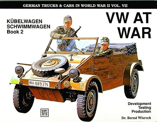 German Trucks & Cars in WWII Vol.VII: V.W.at War, Book 2 - Kubelwagen and Schwimmwagen v. 7 (Schiffer Military Hi)