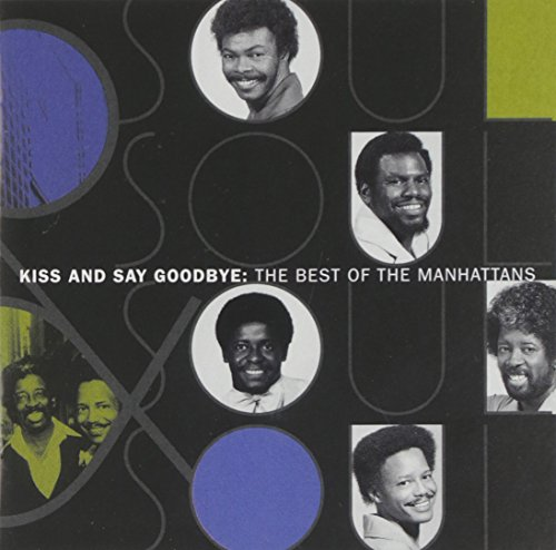 The Manhattans - Kiss & Say Goodbye The Best Of The Manhattans - Zortam Music