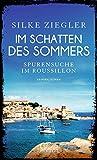 Image de Im Schatten des Sommers: Spurensuche im Roussillon
